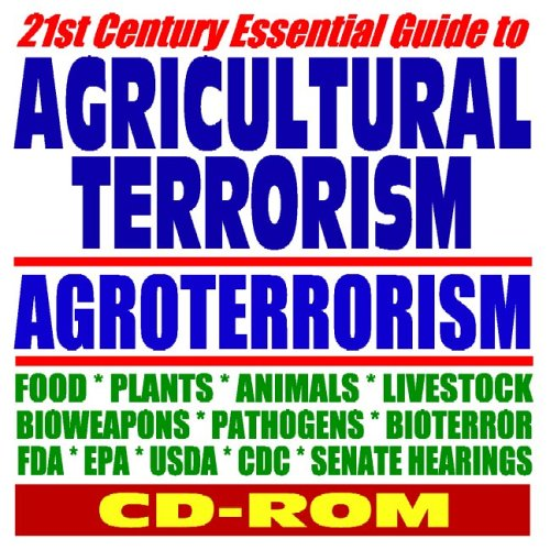 9781422005361: 21st Century Essential Guide to Agricultural Terrorism, Agroterrorism, Agriterrrorism, Bioweapons, Pathogens, Food, Plants, Livestock (CD-ROM)