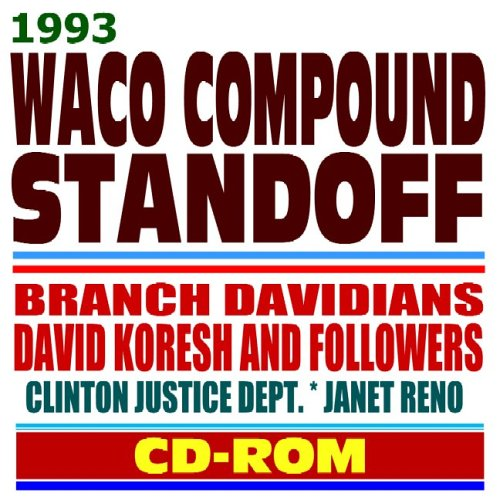 9781422006542: 1993 Waco Compound Standoff and Tragedy – Branch Davidians, David Koresh (Vernon Howell) and Followers – ATF, FBI, Clinton Justice Dept., Janet Reno