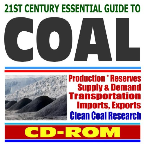 9781422006641: 21st Century Essential Guide to Coal - Production, Reserves, Supply and Demand, Transportation, Imports and Exports, State Statistics, Prices, International Outlook (CD-ROM)