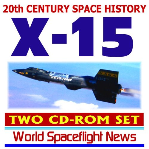 9781422006726: 20th Century Space History: X-15 Rocket Airplane and Spacecraft, Hypersonic Test Program Transiting from Air to Space, History, Images, and Movies (Two CD-ROM Set)