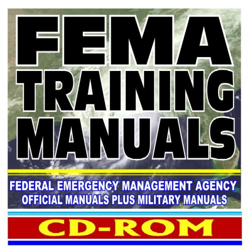 9781422007198: FEMA Training Manuals: Federal Emergency Management Agency Official Manuals plus Military Manuals - Terrorism, Natural Disasters, More (CD-ROM)