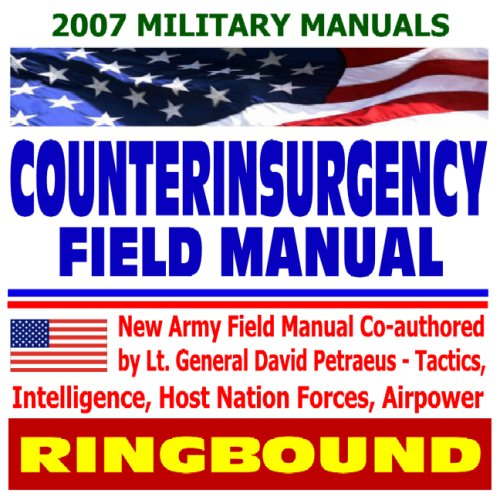 9781422008515: Counterinsurgency Field Manual - U.S. Army Field Manual on Tactics, Intelligence, Host Nation Forces, Airpower - Petraeus and Amos (Ring-bound)