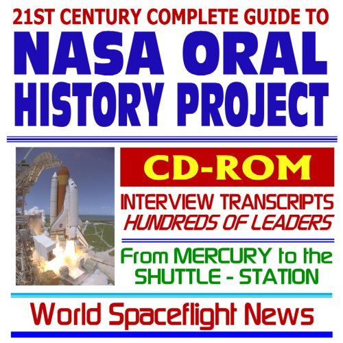 9781422008966: 21st Century Complete Guide to the NASA Oral History Project: Historic Interviews with Hundreds of Astronauts, Scientists, and Managers from Mercury and Apollo to the Space Shuttle and ISS (CD-ROM)