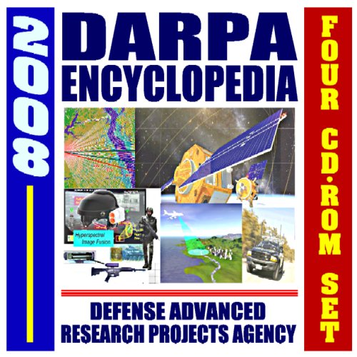 9781422009826: 2008 DARPA Encyclopedia, Defense Advanced Research Projects Agency, Documents, Conferences, Reports - Aerospace, Robotics, Nanotechnology, Electronics, Materials, Vehicles (Four CD-ROM Set)