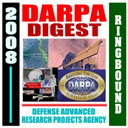 2008 DARPA Digest - Defense Advanced Research Projects Agency - Overview of Mission, Management, ...