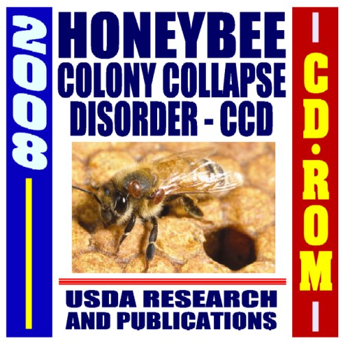 9781422010273: Honeybee Colony Collapse Disorder (CCD) - USDA Government Research into Bees, Colony Die-offs, Parasites, Mites, Pathogens, Pollinator Decline, Pesticides - Projects, Reports, Publications (CD-ROM)