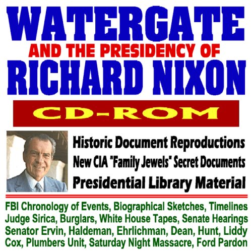 9781422010990: Watergate and Richard Nixon - CIA Family Jewels, Historic Document Reproductions, Break-in, Impeachment and Resignation, Biographical Sketches, Timelines, Presidential Library (CD-ROM)