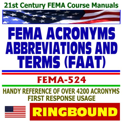 9781422011300: 21st Century FEMA Course Manuals - FEMA Acronyms, Abbreviations, and Terms (FAAT), Handy Reference of Over 4200 Emergency Operation Terms for First Responder Usage (Ringbound)