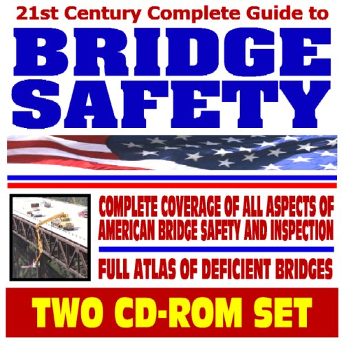 9781422011492: 21st Century Complete Guide to Bridge Safety - Encyclopedic Coverage of Bridge Data, Federal Highway Administration Documents, Atlas of All Deficient Bridges, I-35W Collapse (Two CD-ROM Set)