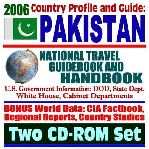 9781422012253: 2006 Country Profile and Guide to Pakistan - National Travel Guidebook and Handbook (Two CD-ROM Set)