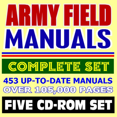 Army Field Manuals: The Complete Set, 453: U.S. Army