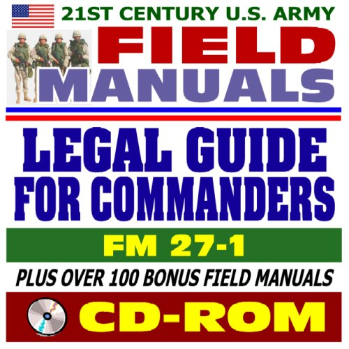 21st Century U.S. Army Field Manuals: Legal Guide for Commanders, FM 27-1 (CD-ROM): U.S. Army