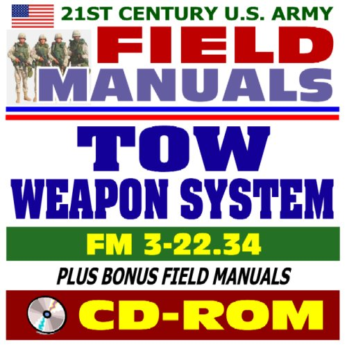 9781422016671: 21st Century U.S. Army Field Manuals: TOW Weapon System, FM 3-22.34 (CD-ROM)