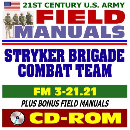 9781422016824: 21st Century U.S. Army Field Manuals: Stryker Brigade Combat Team Infantry Battalion FM 3-21.21, Logistics FM 4-90.7, Reconnaissance Platoon FM 3-21.94 (CD-ROM)