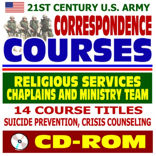 9781422018132: 21st Century U.S. Army Correspondence Courses - Religious Services, Chaplains and Ministry Team, Suicide Prevention, Crisis Counseling (CD-ROM)