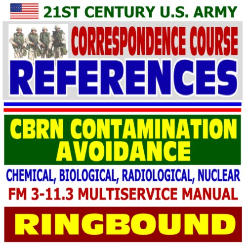 9781422018187: 21st Century U.S. Army Correspondence Course References: CBRN Contamination Avoidance, Chemical, Biological, Radiological, Nuclear - FM 3-11.3 Multiservice Manual (Ringbound)