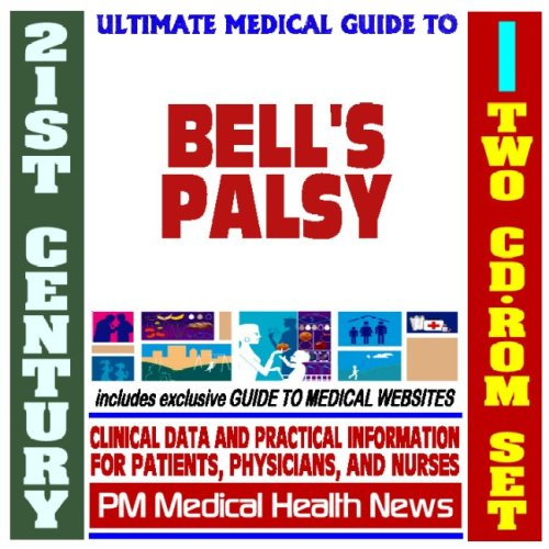 9781422020586: 21st Century Ultimate Medical Guide to Bell's Palsy - Authoritative Clinical Information for Physicians and Patients (Two CD-ROM Set)