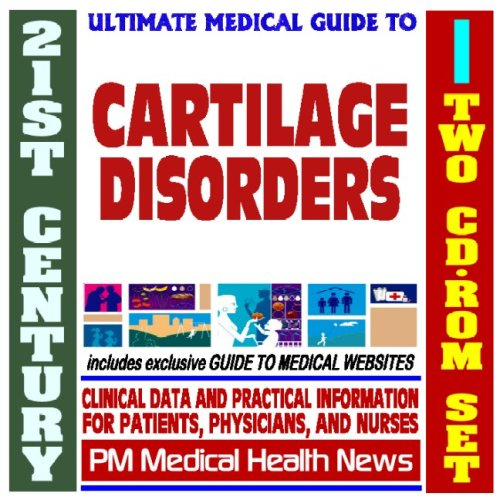 21st Century Ultimate Medical Guide to Cartilage Disorders, Costochondritis - Authoritative ...