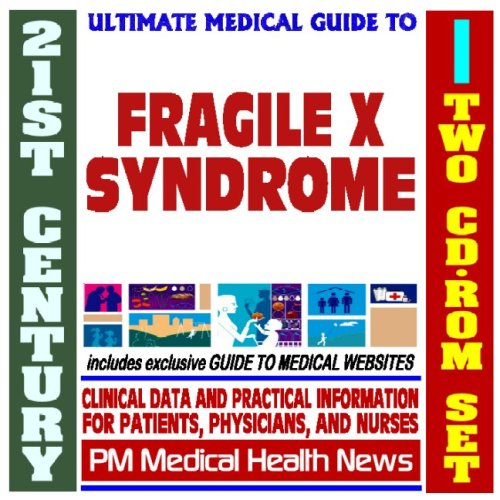 21st Century Ultimate Medical Guide to Fragile X Syndrome (FRAXA) - Authoritative Clinical ...