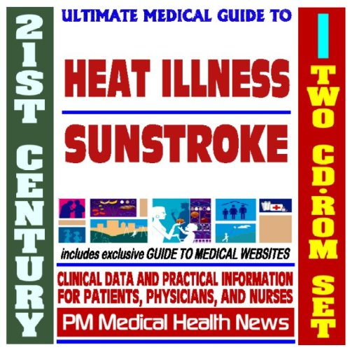 21st Century Ultimate Medical Guide to Heat Illness and Sunstroke - Authoritative Clinical ...