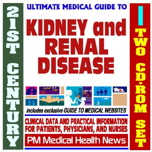 9781422021996: 21st Century Ultimate Medical Guide to Kidney and Renal Disease - Authoritative Clinical Information for Physicians and Patients (Two CD-ROM Set)