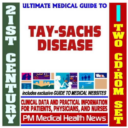9781422023341: 21st Century Ultimate Medical Guide to Tay-Sachs Disease - Authoritative Clinical Information for Physicians and Patients (Two CD-ROM Set)