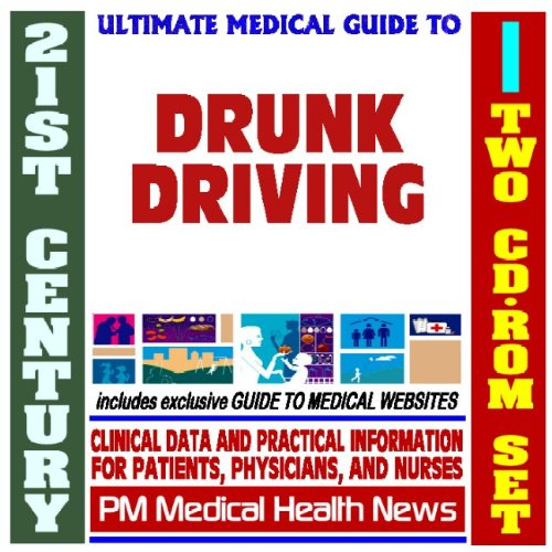 9781422023723: 21st Century Ultimate Medical Guide to Drunk Driving and DUI - Authoritative Clinical Information for Physicians and Patients (Two CD-ROM Set)