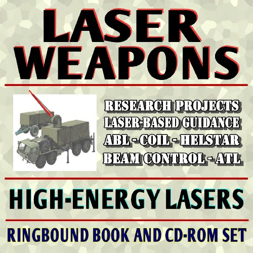 9781422025154: Laser Weapons: Defense Department High-Energy Laser System Research - Air, Ground, Space, and Solid-State Weapons (Ringbound and CD-ROM)