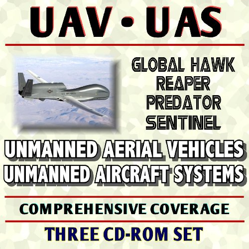 9781422025192: UAV and UAS Encyclopedia: Unmanned Aircraft Systems and Unmanned Aerial Vehicles, Remotely Piloted Vehicles, Drones - DoD, Army, Air Force, Navy, NASA, Homeland Security, Predator (Three CD-ROM Set)