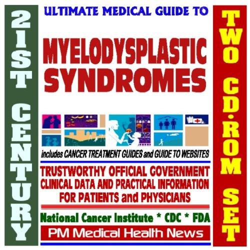 21st Century Ultimate Medical Guide to Myelodysplastic Syndromes (Preleukemia, Smoldering Leukemia)...