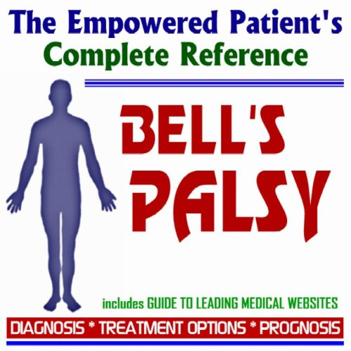 9781422030585: 2009 Conquering Bell's Palsy - The Empowered Patient's Complete Reference - Diagnosis, Treatment Options, Prognosis (Two CD-ROM Set)