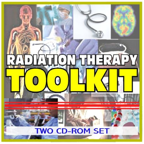 9781422042878: Radiation Therapy Toolkit - Comprehensive Medical Encyclopedia with Treatment Options, Clinical Data, and Practical Information (Two CD-ROM Set)