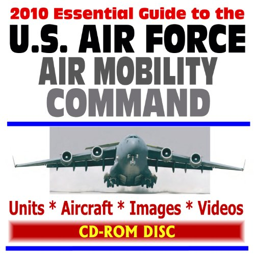 9781422050699: 2010 Essential Guide to the U.S. Air Force Air Mobility Command (AMC), Cargo Planes, Tankers, Units, Documents, Images, Videos (CD-ROM)