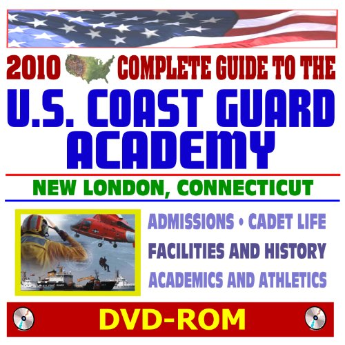 9781422051405: 2010 Complete Guide to the U.S. Coast Guard Academy - Academic Programs, Admissions Information, History, Cadet Life, Barque Eagle Tall Ship (DVD-ROM)