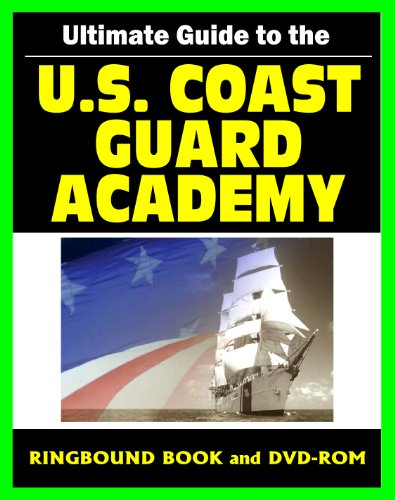 9781422051429: Ultimate Guide to the U.S. Coast Guard Academy at New London -Academic Programs, Admissions and Career Information, History, Cadet Life, Barque Eagle Tall Ship (Ringbound Book and DVD-ROM)