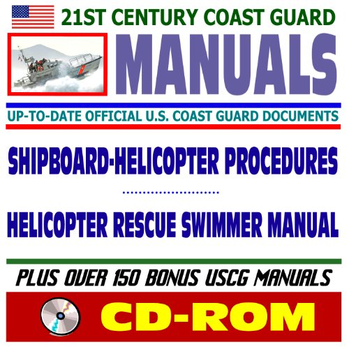 9781422051931: 21st Century U.S. Coast Guard (USCG) Manuals: Shipboard Helicopter Operational Procedures Manual and Helicopter Rescue Swimmer Manual (CD-ROM)