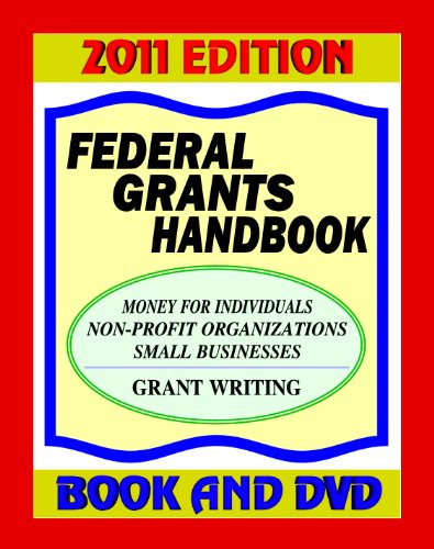 9781422053171: Federal Grants Handbook, 2011 Edition - Money for Individuals, Students, and Business: Federal Grants, Government Benefits, Grant Proposal Writing, Applications, ARRA Stimulus (Book / DVD-ROM)