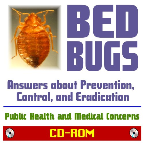 9781422053362: Bed Bugs: Answers about Prevention, Control, and Eradication of Cimex lectularius, Public Health and Medical Concerns, Bedbug Pesticides and Pest Control Background Information (CD-ROM)