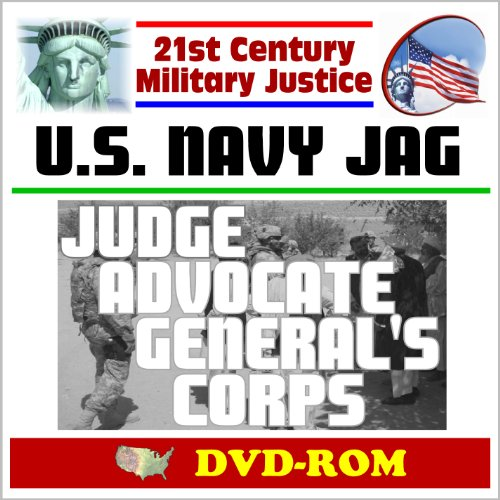 21st Century Military Justice: U.S. Navy JAG - Judge Advocate General's Corps, Naval Law ...