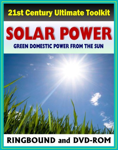 21st Century Ultimate Solar Power and Photovoltaics Toolkit, Green Domestic Power from the Sun: ...