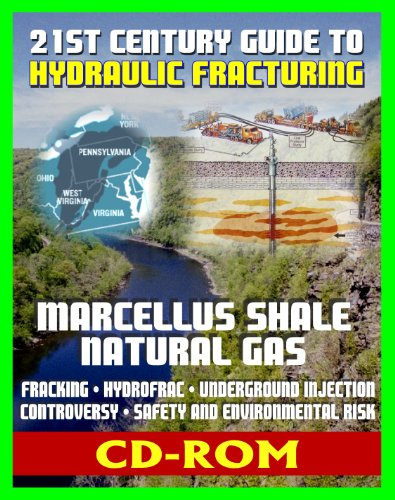 9781422053706: 21st Century Guide to Hydraulic Fracturing, Underground Injection, Fracking, Hydrofrac, Marcellus Shale Natural Gas Production Controversy, Environmental and Safety Risks, Water Pollution (CD-ROM)