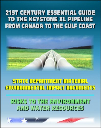 9781422054611: 21st Century Essential Guide to the Keystone XL Pipeline from Canada to the Gulf Coast: Risks to the Environment and Water Resources (CD-ROM)