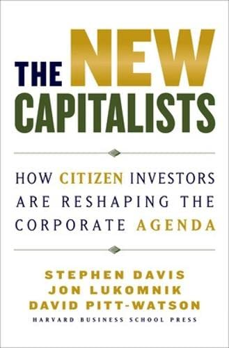 The New Capitalists: How Citizen Investors Are Reshaping the Corporate Agenda: Davis, Stephen, ...