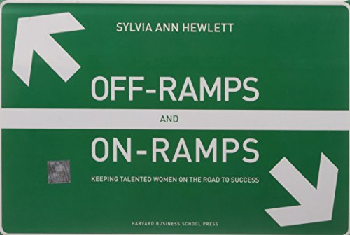 9781422101025: Off-Ramps and On-Ramps: Keeping Talented Women on the Road to Success