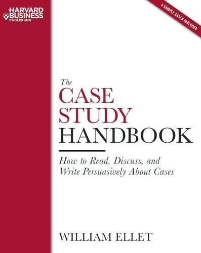 9781422101582: The Case Study Handbook: How to Read, Discuss, and Write Persuasively About Cases