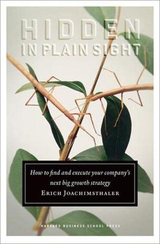 9781422101650: Hidden in Plain Sight: How to Find and Execute Your Company's Next Big Growth Strategy