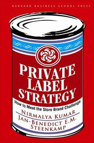 Private Label Strategy: How to Meet the: Nirmalya Kumar, Jan-benedict