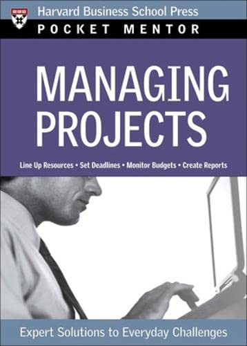 Managing projects. expert solutions to everyday challenges