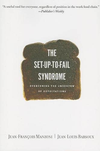 Set-up-to-fail Syndrome: Overcoming the Undertow of Expectations: Jean-Francois Manzoni, Jean-Louis