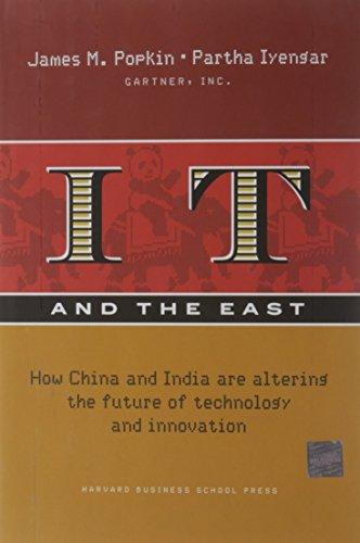 9781422103142: IT And the East: How China And India Are Altering the Future of Technology And Innovation (Gartner)